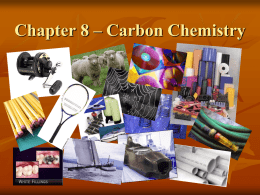 Chapter 8 * Carbon Chemistry