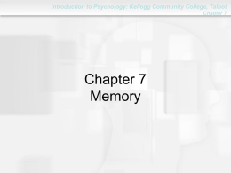 Chapter 7: Memory - Kellogg Community College