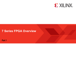 7 Series FPGA Overview
