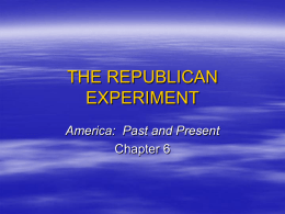 CHAPTER 6 THE REPUBLICAN EXPERIMENT
