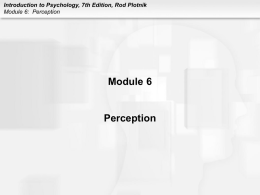Introduction to Psychology, 7th Edition, Rod Plotnik Module 6
