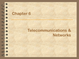 Chapter 6: Telecommunications & Networks
