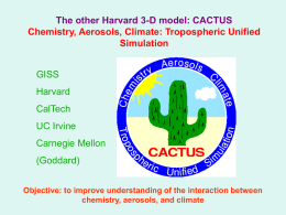 The other Harvard 3-D model: CACTUS Chemistry, Aerosols, Climate