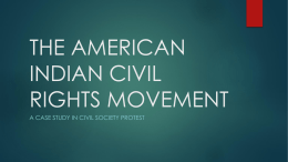 3) The American Indian Civil Rights Movement