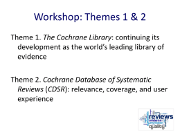 workshop presentation - Cochrane Editorial Unit