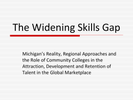 The Widening Skills Gap - Michigan Community College Association