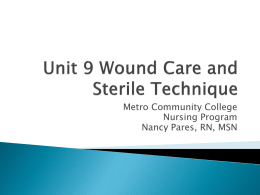 Unit 9 Wound Care and Sterile Technique