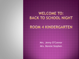 Welcome to: back to School Night Room 4 Kindergarten
