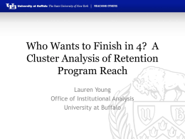 Who Wants to Finish in 4? A Cluster Analysis of Retention Program