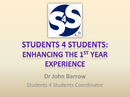 Students 4 Students: Enhancing the 1st Year Experience