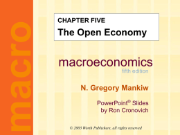 Mankiw 5/e Chapter 5: The Open Economy