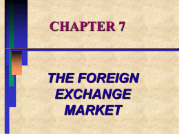 CHAPTER 5 THE FOREIGN EXCHANGE MARKET
