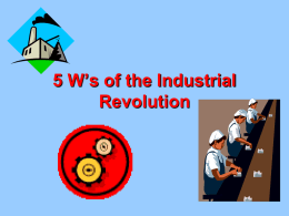 5 W`s of the Industrial Revolution