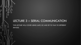 Lecture 3 – Serial Communicationx
