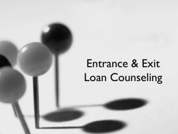 Entrance and Exit Counseling Presentation
