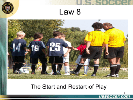 Law 8 (2012) - Central Maryland Soccer Referees