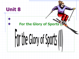 Unit 8 For the Glory of Sports (II)