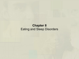 Durand and Barlow Chapter 8: Eating and Sleep Disorders