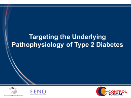 Targeting the Underlying Pathophysiology of Type 2 Diabetes