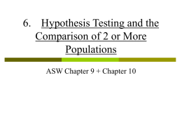 6. Hypothesis Testing and the Comparison of 2 or More Populations
