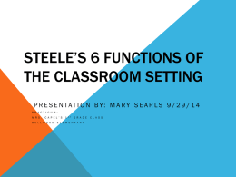 Steele`s 6 Functions of the Classroom Setting