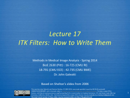 ITK Lecture 6 - Writing Filters