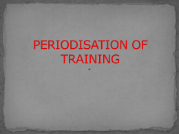 PERIODISATION OF TRAINING