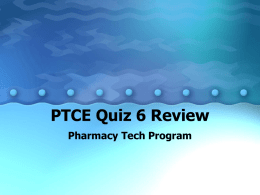 PTCE Quiz 6 Review Pharmacy Tech Program