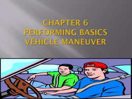 CHAPTER 6 PERFORMING BASICS VEHICLE MANEUVER
