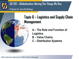 Topic 6 * Logistics and Supply Chain Management