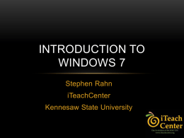 Introduction to Windows 7 - Kennesaw State University