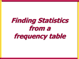 Frequency table calculations Use your calculator to