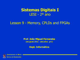 Aula 9: Memory, CPLDs and FPGAs