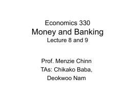 Economics 330 Money and Banking Lectures 8 and 9