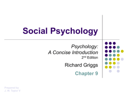 Griggs Chapter 9: Social Psychology