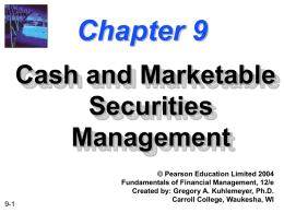 Chapter 9 -- Cash and Marketable Securities Management