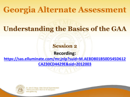 Session 2 - GAA Basics 2014-2015 - Georgia Department of Education