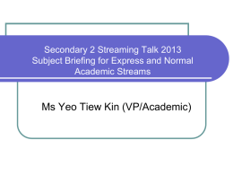Secondary 2 Streaming Talk 2013 Subject Briefing for Express and