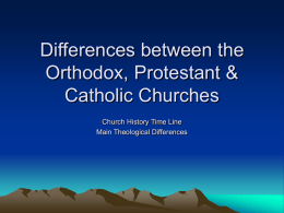 Differences between the Orthodox, Protestant & Catholic