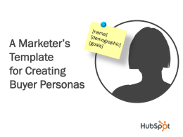 A Marketer`s Template for Creating Buyer Personas