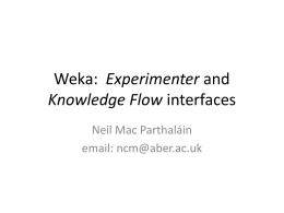 Weka: Experimenter and Knowledge Flow interfaces