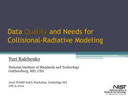 Data quality and needs for collisionalradiative modeling