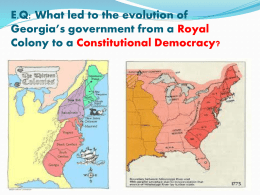 E.Q: What led to the evolution of Georgia*s government from a Royal