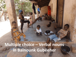 Mutiple choice * Verbal nouns in Baïnounk Gubëeher