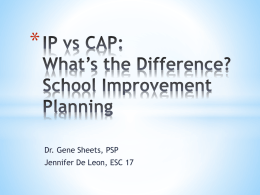 IP vs CAP: What*s the Difference? School Improvement Planning