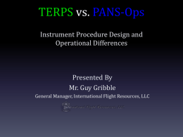 TERPS vs. PANS-Ops - Flight Safety Foundation