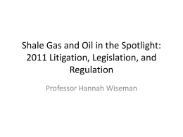 Shale Gas and Oil in the Spotlight: 2011 Litigation, Legislation, and
