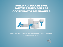 Building Successful Partnerships for LBS Coordinators Managers