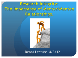 Research Integrity: The Importance of Mentor/Mentee Relationships.