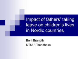 Impact of fathers` taking leave on children`s lives in Nordic countries